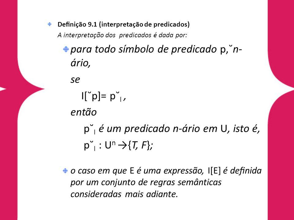 para todo símbolo de predicado p,˘n-ário, se I[˘p]= p˘I , então